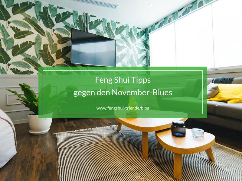 Feng Shui Tipps gegen den November-Blues