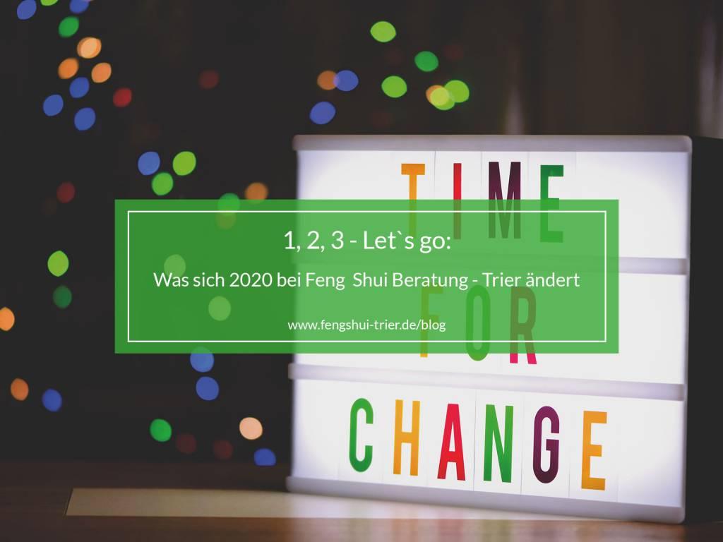 1, 2, 3 - Let`s go: Was sich 2020 bei Feng Shui Beratung - Trier ändert